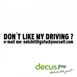 DONT LIKE MY DRIVING EAT SHIT FUCK YOURSELF L 1684