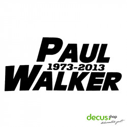 PAUL WALKER RIP 1973-2013 L 2633