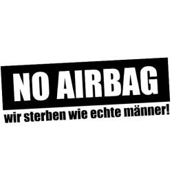 NO AIRBAG - wir sterben wie echte Männer! // Sticker DUB OEM JDM Style Aufkleber