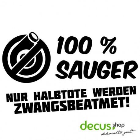 100 % Sauger / nur Halbtote werden zwangsbeatmet